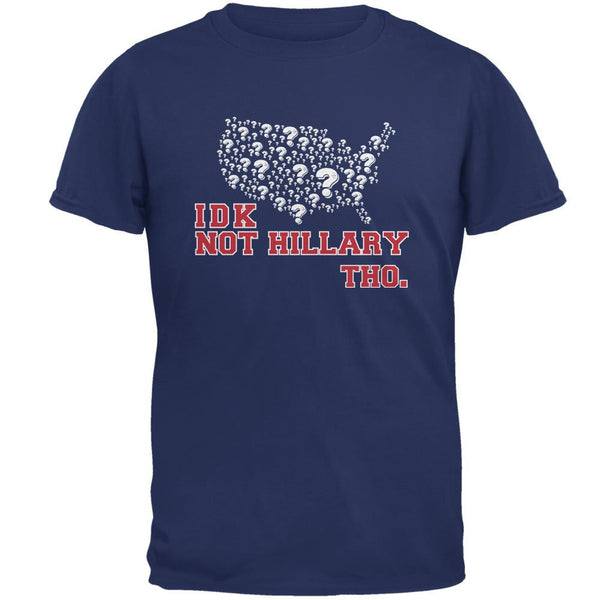 Election IDK Not Hillary Tho Metro Blue Adult T-Shirt