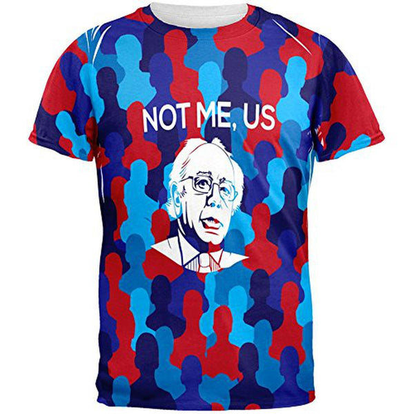 Election 2016 Not Me, US Bernie All Over Adult T-Shirt