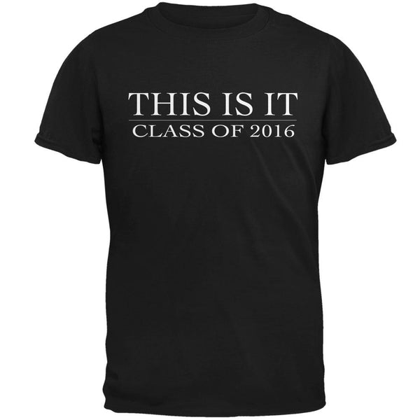 This Is It Class Of 2016 Black Adult T-Shirt