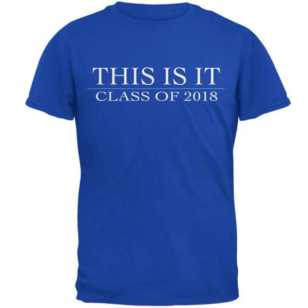 This Is It Class Of 2018 Royal Adult T-Shirt
