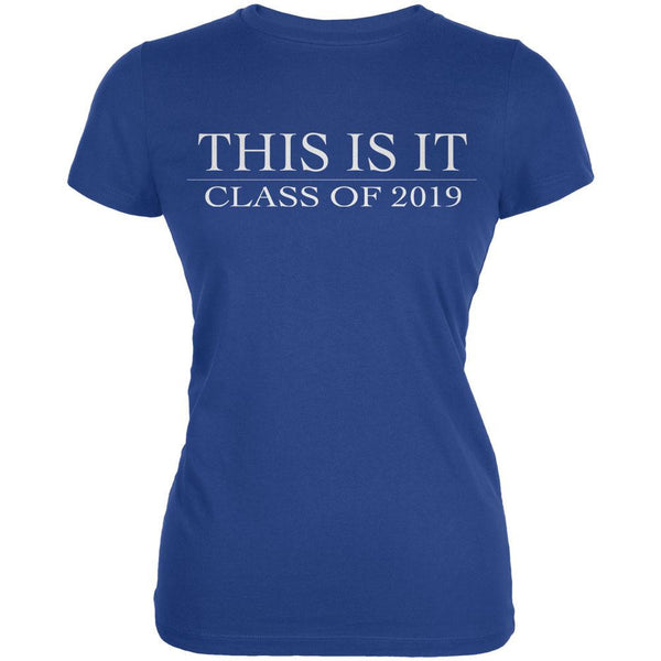 This Is It Class Of 2019 Royal Juniors Soft T-Shirt