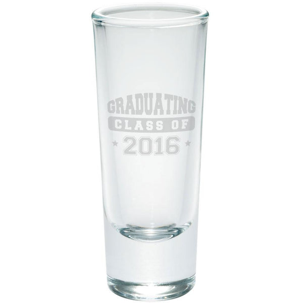 Graduation Graduating Class of 2016 Etched Shot Glass Shooter