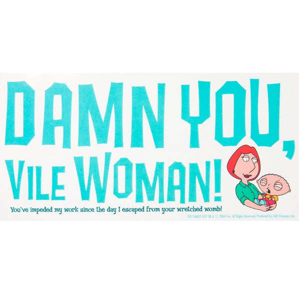 Family Guy - Damn You Vile Woman Decal