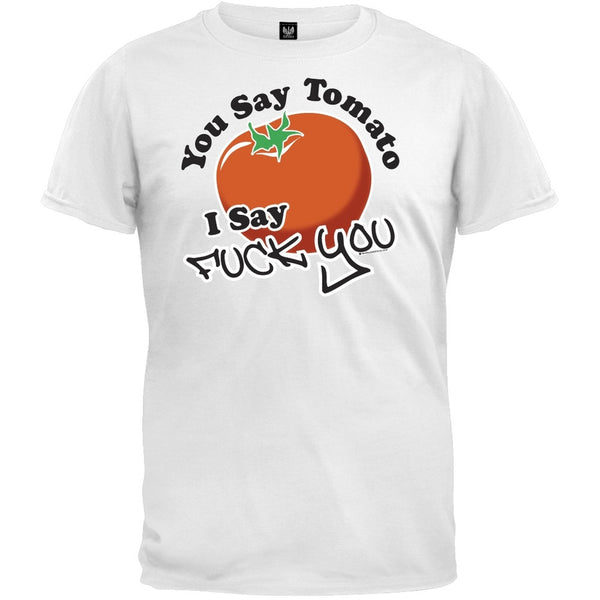 You Say Tomato I Say F U T-Shirt