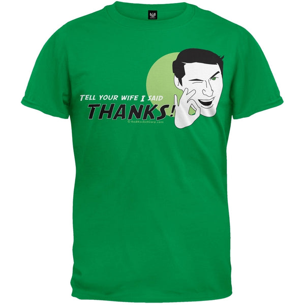 Tell Your Wife I Said Thanks T-Shirt