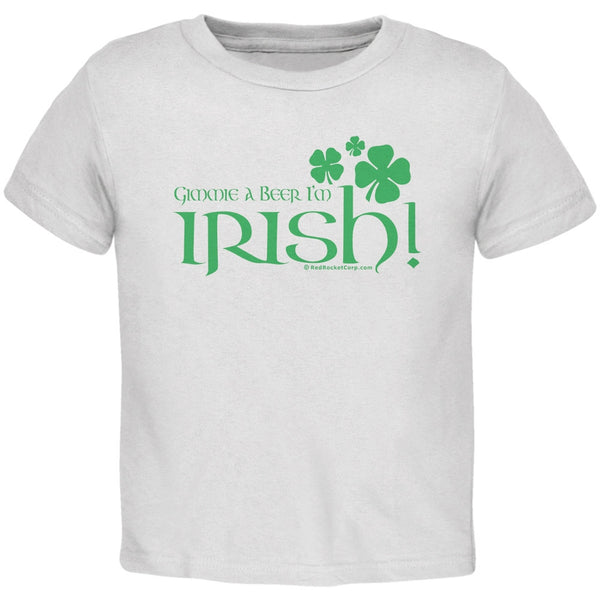 Gimmie A Beer I'm Irish Toddler T-Shirt