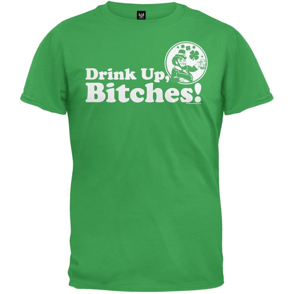 St. Patricks Day - Drink Up Bitches Green T-Shirt