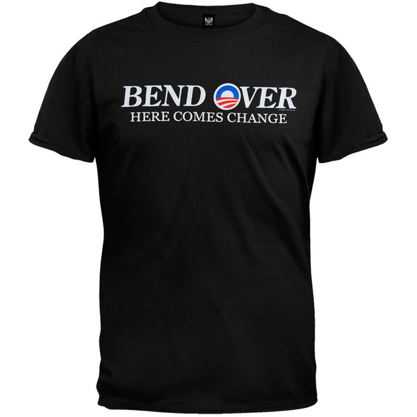 Bend Over Here Comes Change T-Shirt