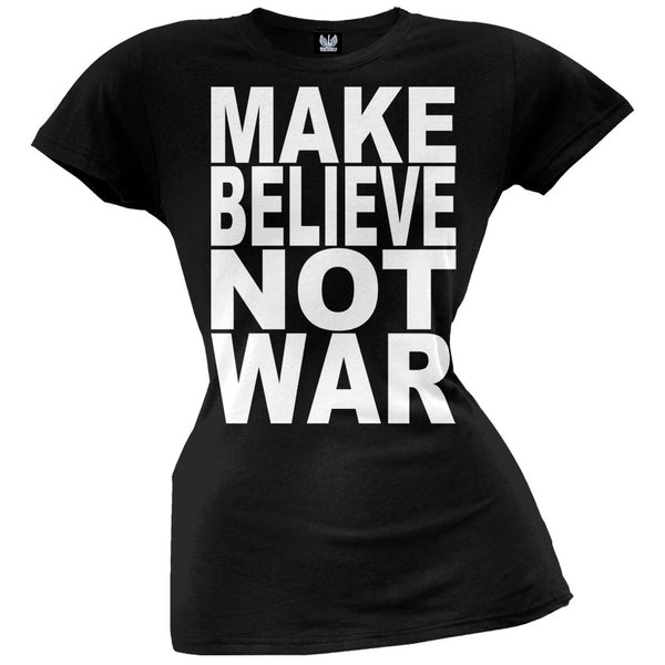 Make Believe Not War Juniors Black T-Shirt