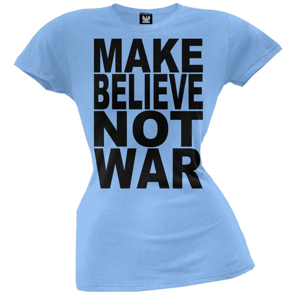 Make Believe Not War Light Blue Juniors T-Shirt