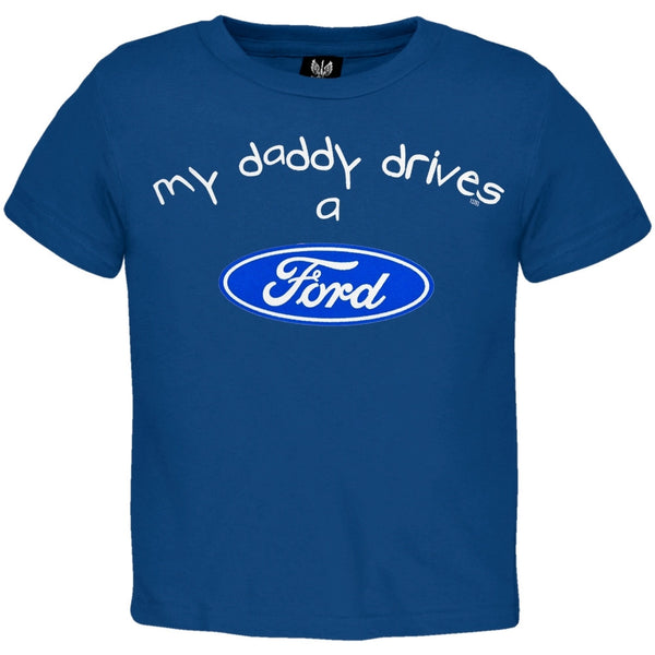Ford - My Daddy Drives Blue Toddler T-Shirt