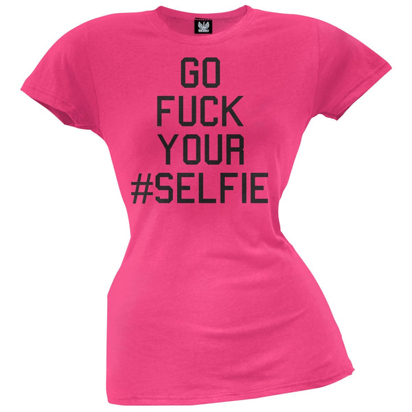 Go Fuck Yourself #SELFIE Pink Juniors T-Shirt