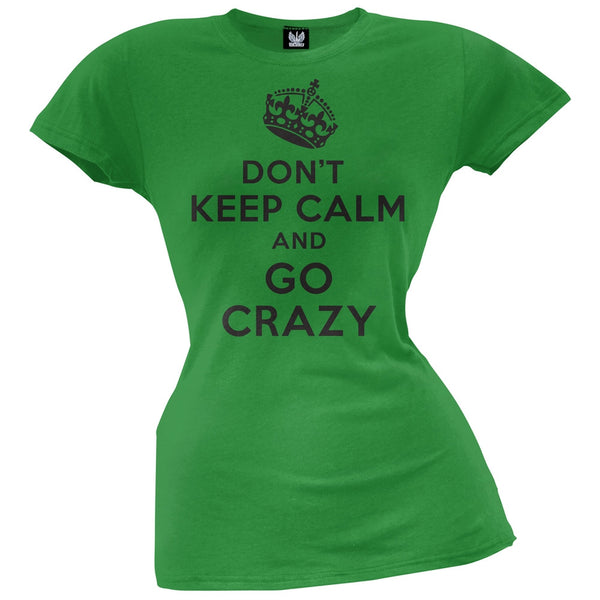 Don't Keep Calm and Go Crazy Juniors T-Shirt