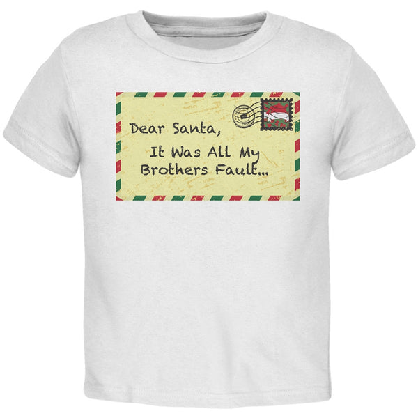 Dear Santa It Was All My Brothers Fault Black Toddler T-Shirt