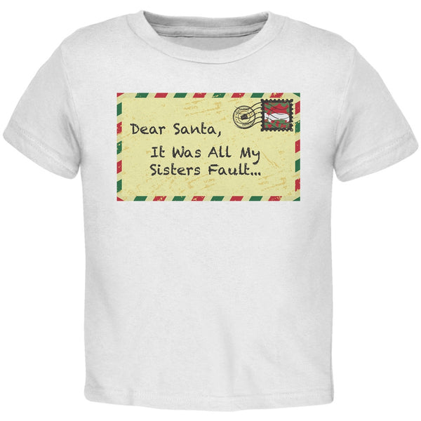 Dear Santa It Was All My Sisters Fault Black Toddler T-Shirt
