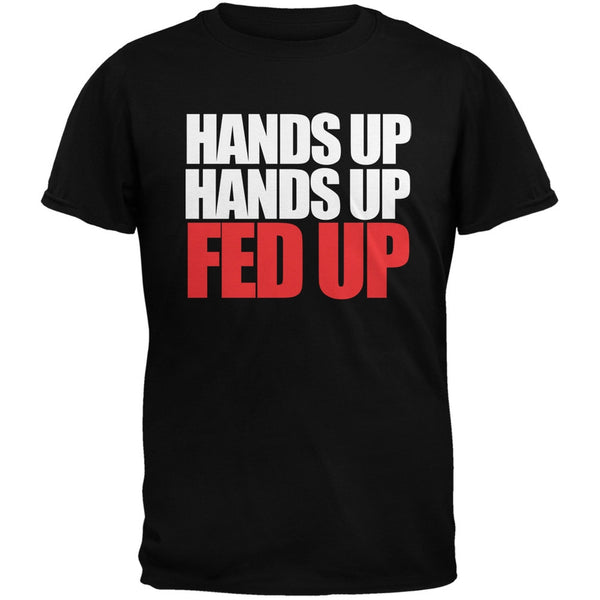 Hands Up Hands Up Fed Up Military Green Adult Green T-Shirt
