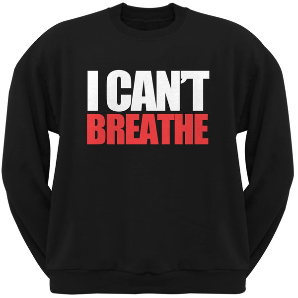 I Can't Breathe Black Adult Sweatshirt