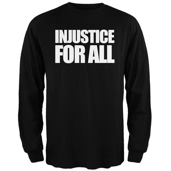 Injustice For All Black Adult Long Sleeve T-Shirt
