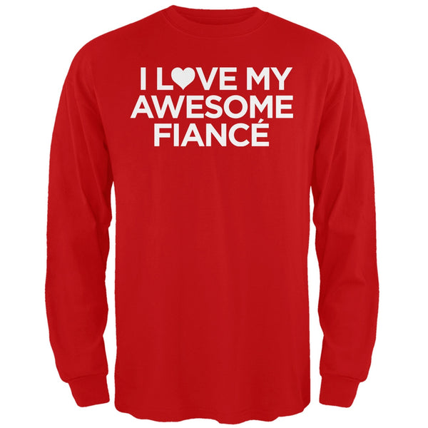 I Love My Awesome Fiance Red Adult Long Sleeve T-Shirt