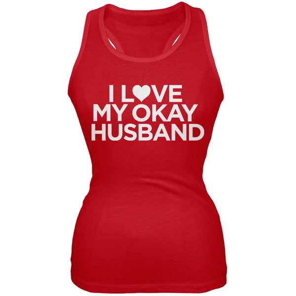 I Love My Okay Husband Red Juniors Soft Tank Top