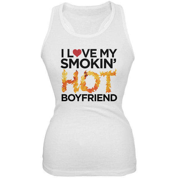 I Love My Smokin Hot Boyfriend White Juniors Soft Tank Top