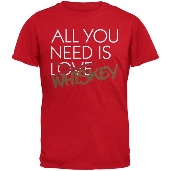 All You Need is Whiskey, Not Love Red Adult T-Shirt