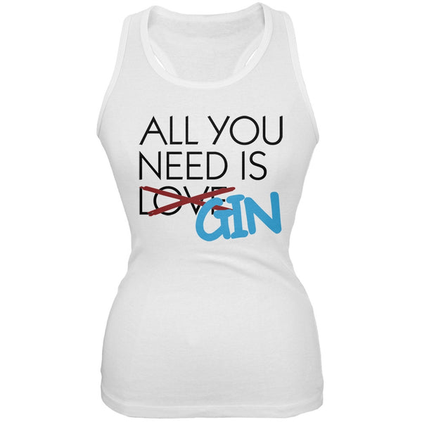 All You Need is Gin, Not Love White Juniors Soft Tank Top