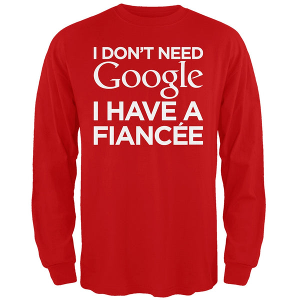 I Don't Need Google I Have a Fiancee Red Adult Long Sleeve T-Shirt
