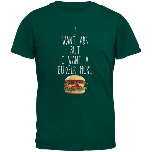 I Want Abs But I Want A Burger More Dark Green Adult T-Shirt