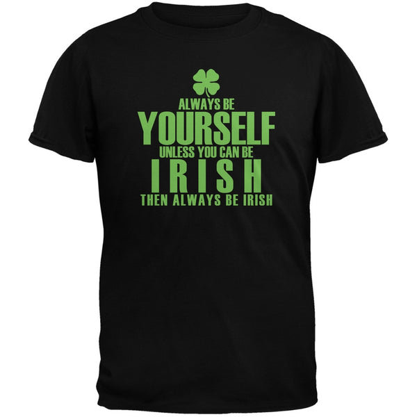 St. Patricks Day - Always Be Yourself Irish Clover Black Adult T-Shirt