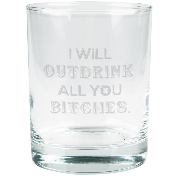 St. Patricks Day - I Will Outdrink All You Bitches Etched Glass Tumbler