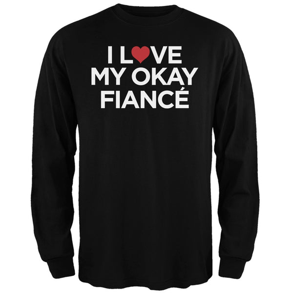 I Love My Okay Fianc?? Black Adult Long Sleeve T-Shirt