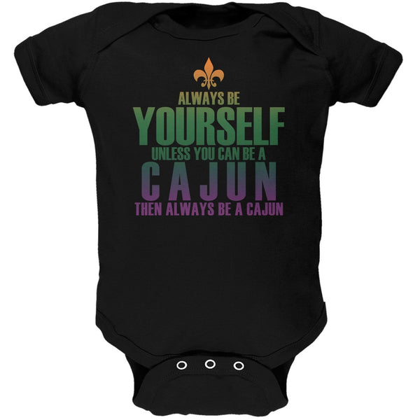 Always Be Yourself Cajun Black Soft Baby One Piece