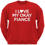 I Love My Okay Fiance Black Adult Crew Neck Sweatshirt
