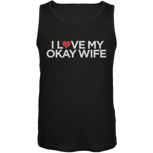 I Love My Okay Wife Black Mens Tank Top