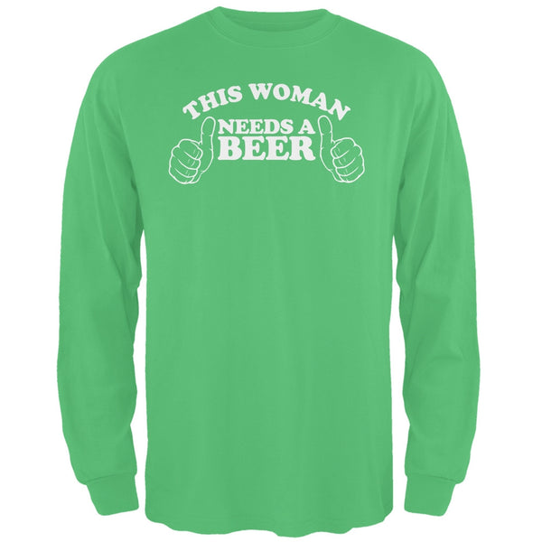 St. Patricks Day - This Woman Needs a Beer Irish Green Adult Long Sleeve T-Shirt