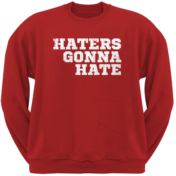 Haters Gonna Hate Red Adult Crew Neck Sweatshirt