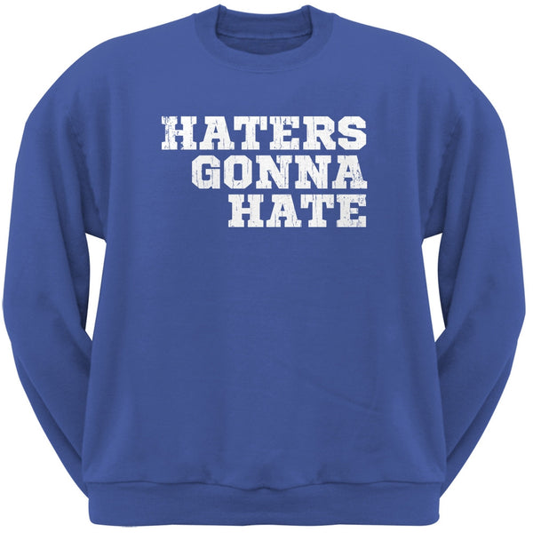 Haters Gonna Hate Royal Adult Crew Neck Sweatshirt