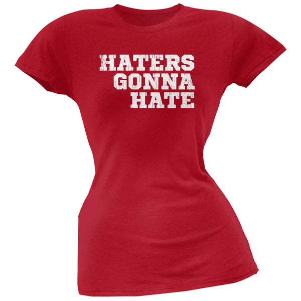 Haters Gonna Hate Red Soft Juniors T-Shirt
