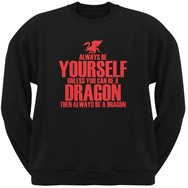 Always Be Yourself Dragon Black Adult Crew Neck Sweatshirt