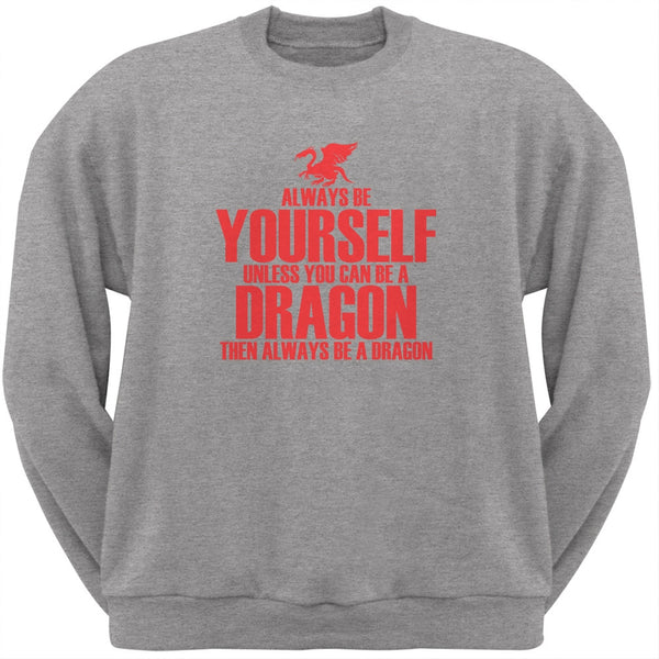 Always Be Yourself Dragon Heather Grey Adult Crew Neck Sweatshirt