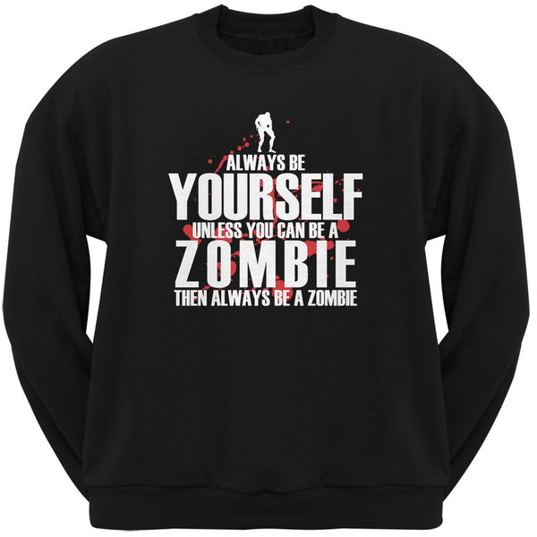 Always Be Yourself Zombie Black Adult Crew Neck Sweatshirt