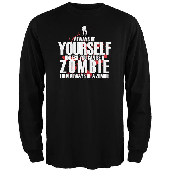 Always Be Yourself Zombie Black Adult Long Sleeve T-Shirt