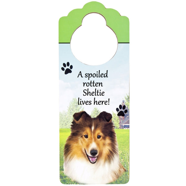 A Spoiled Shetland Sheepdog Here Hanging Doorknob Sign