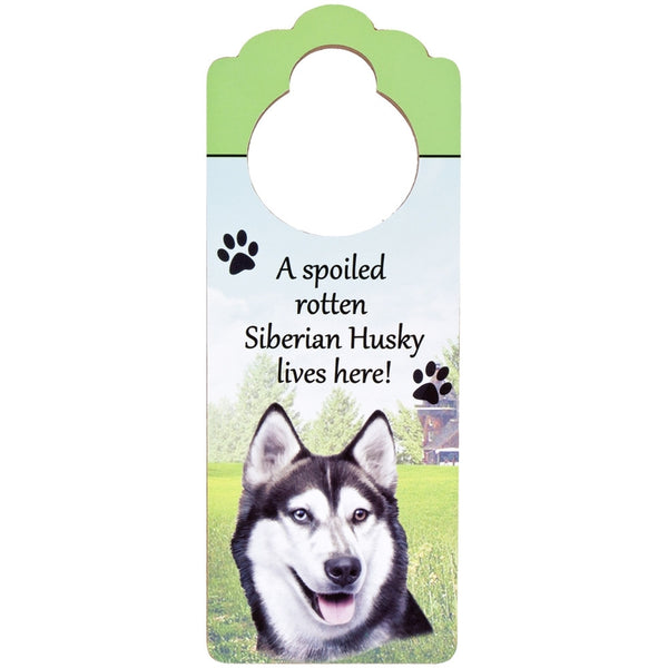 A Spoiled Siberian Husky Lives Here Hanging Doorknob Sign