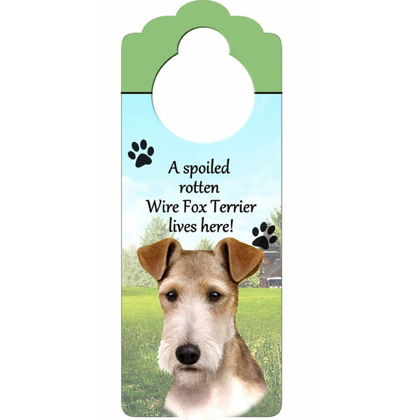 A Spoiled Wire Fox Terrier Lives Here Hanging Doorknob Sign
