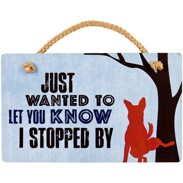 Dog Just Wanted To Let You Know Wall Plaque