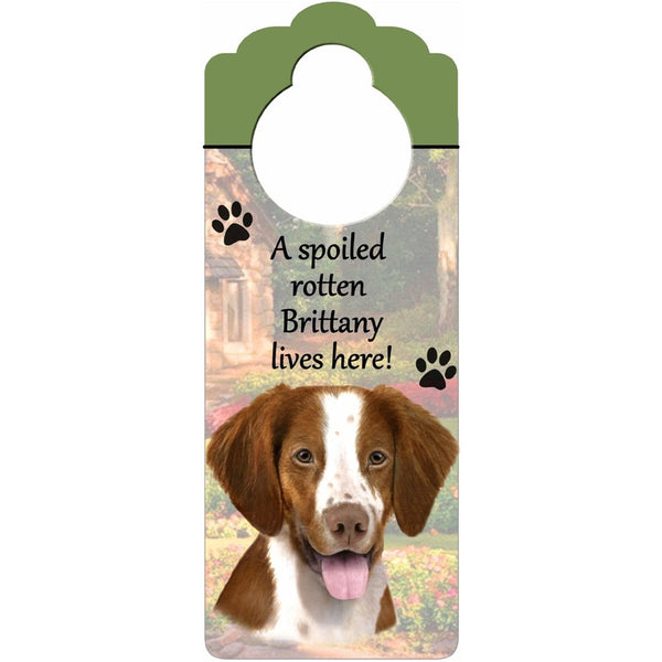 A Spoiled Brittany Spaniel Lives Here Hanging Doorknob Sign