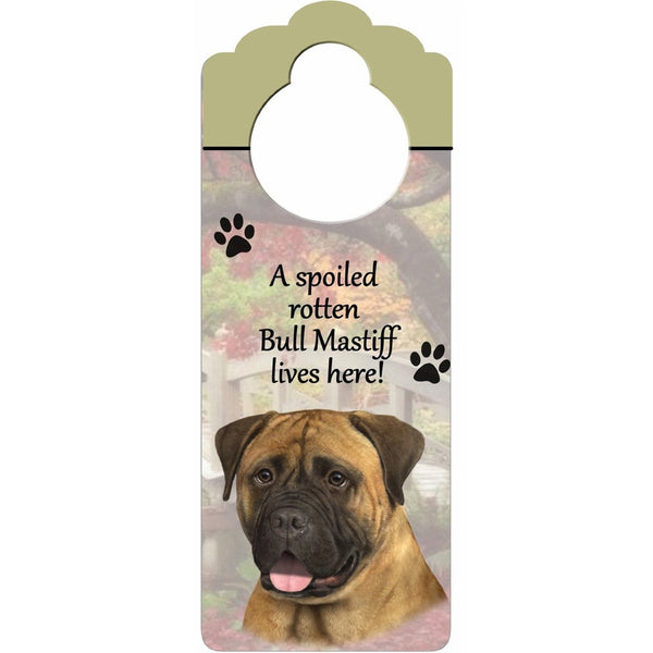 A Spoiled Bullmastiff Lives Here Hanging Doorknob Sign
