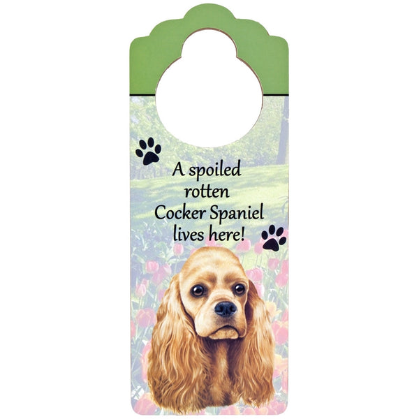 A Spoiled Cocker Spaniel Lives Here Hanging Doorknob Sign